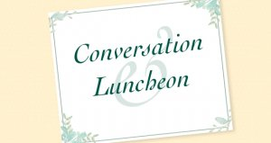 Conversation & Luncheon